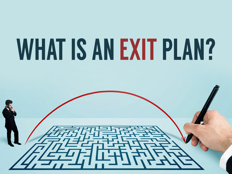 WHAT IS AN EXIT PLAN?