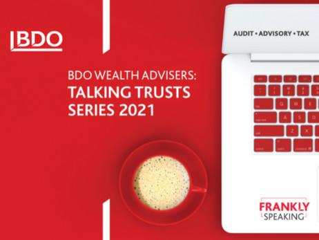 BDO TALKING TRUSTS SERIES 2021