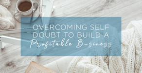 Overcoming Self Doubt to Build a Profitable Business