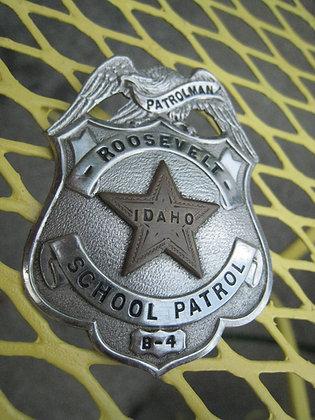 Badge PATROLMAN Boise Idaho ROOSEVELT SCHOOL  Star