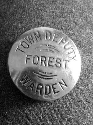 Vintage Badge TOWN DEPUTY Forest Warden  Manufacturer HALLMARK