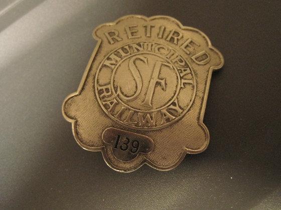 Retired Badge SAN FRANCISCO MUNICIPAL RAILWAY Cali