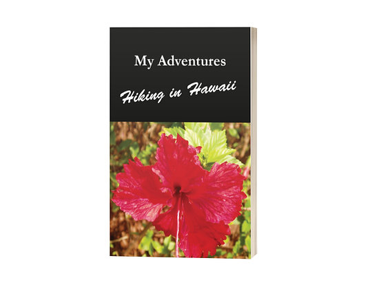 My Adventures Hiking in Hawaii: Journal