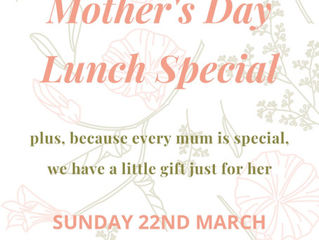 Join us for our very special Mother's Day Lunch