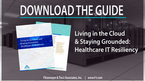 Living in the Cloud and Staying Grounded: Healthcare IT Resiliency