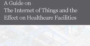 The Internet of Things and the Effect on Healthcare Facilities