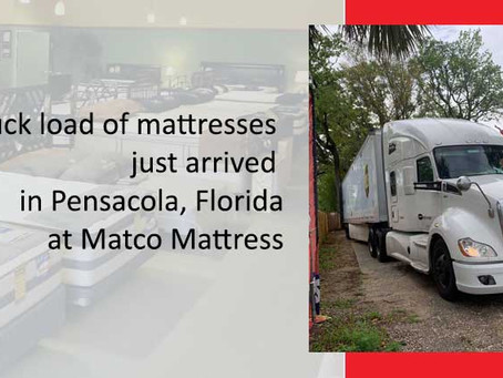 New truck load of mattresses just arrived in Pensacola