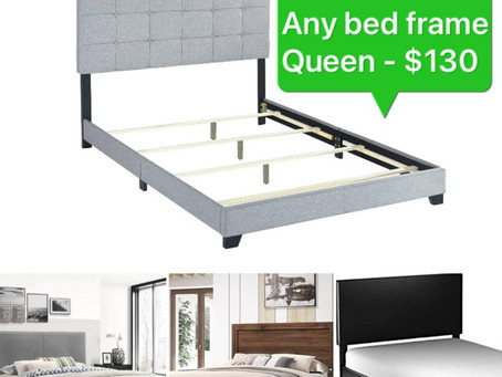 Any bed frame in queen for 130$