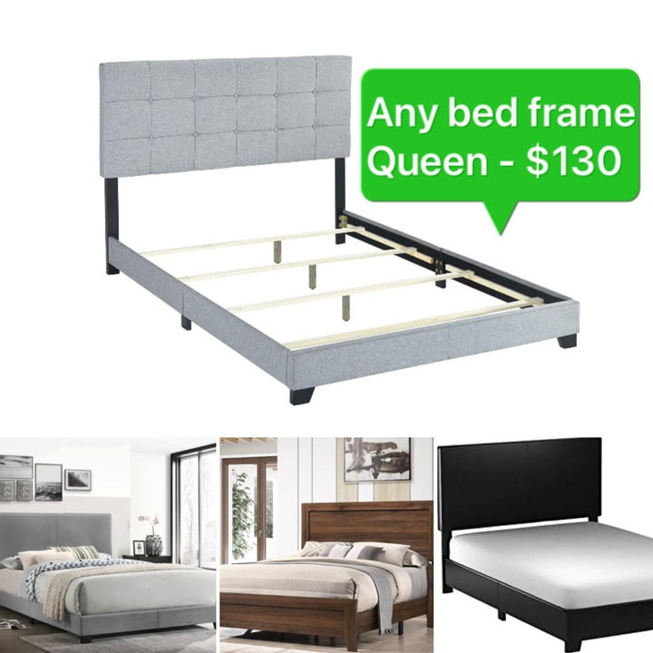 Any bed frame in queen size for 130$ like in picture.