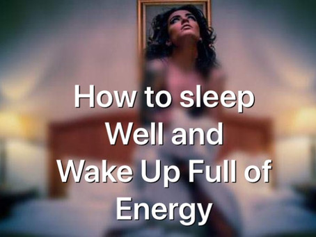 How To Sleep Well And Wake Up Full Of Energy