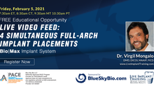 FREE Educational Opportunity: Live Video Feed of 4 Simultaneous Full Arch Implant Placements