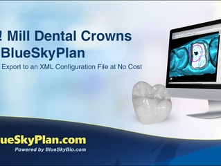 New! Mill Dental Crowns from BlueSkyPlan