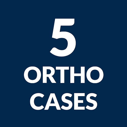 5 Ortho Cases