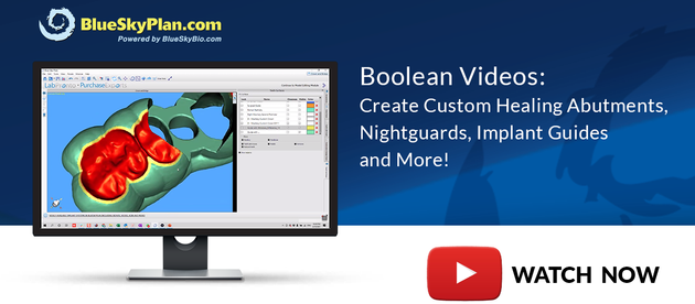 Boolean Videos: Create Custom Healing Abutments, Nightguards, Implant Guides and More!