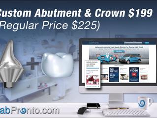 Order a Custom Titanium Abutment and Crown for $199 via LabPronto.com