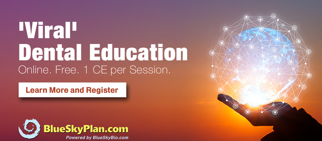 'Viral' Dental Education. Upcoming Educational Online Free. 1CE. Register Now!