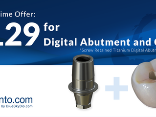 Limited Time Offer: $129 for Crown and Digital Abutment.