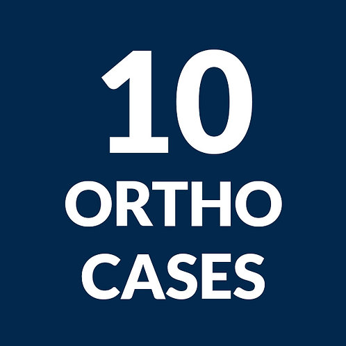10 Ortho Cases