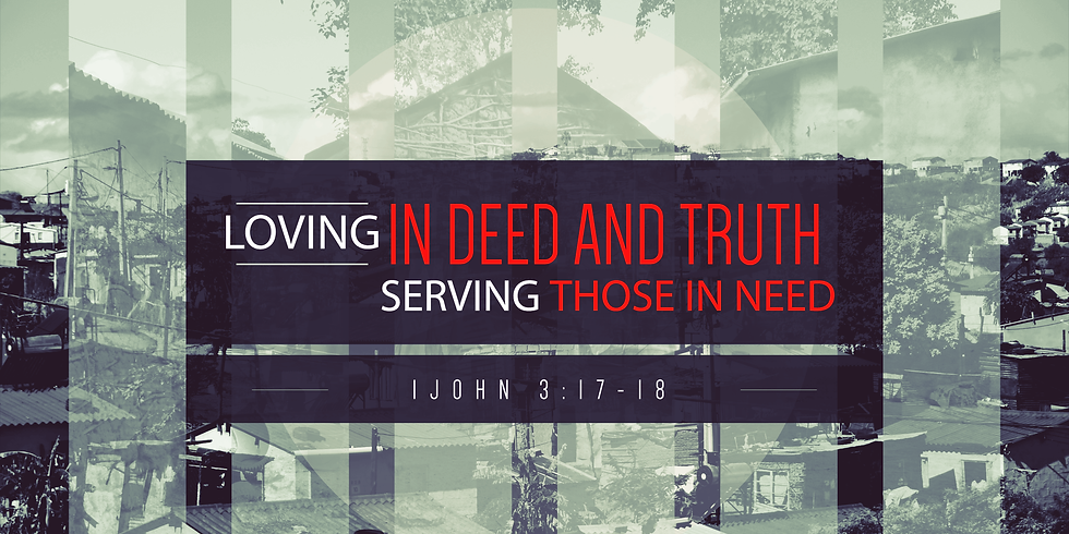 Loving In Deed and Truth- Serving Those in Need