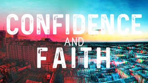 Confidence and Faith