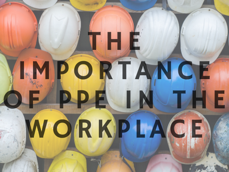 The Importance of PPE In The Workplace