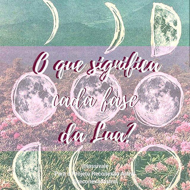 o que significa cada fase da lua moon phases fases da lua Tassiana Vale D' Elboux Rconexão Astral @tassivale Tassi Vale