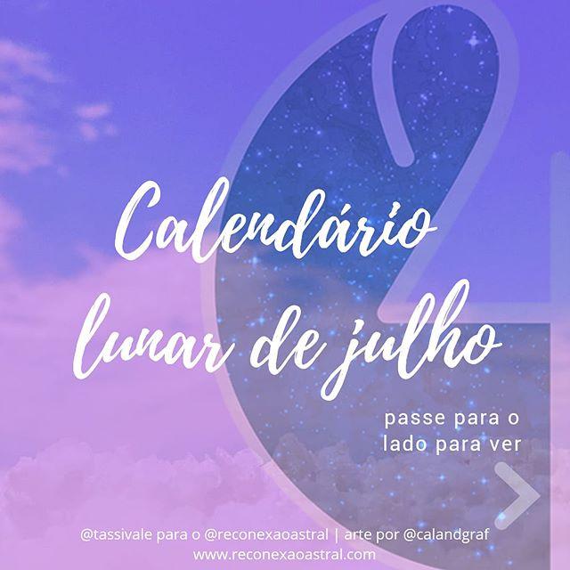 Calendário Lunar julho @tassivale Tassiana Vale D' Elboux Reconexão Astral Tassi Vale