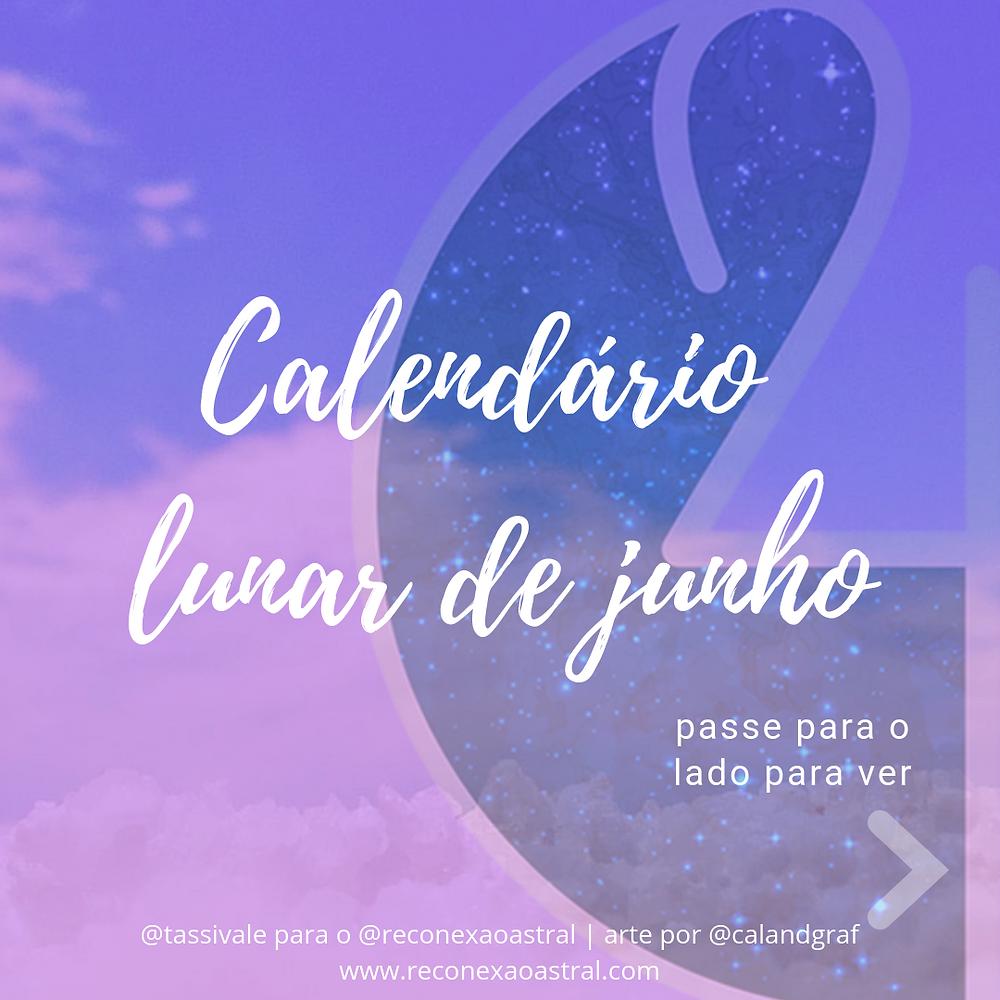 Calendário Lunar Junho @tassivale Tassiana Vale D' Elboux Reconexão Astral Tassi Vale
