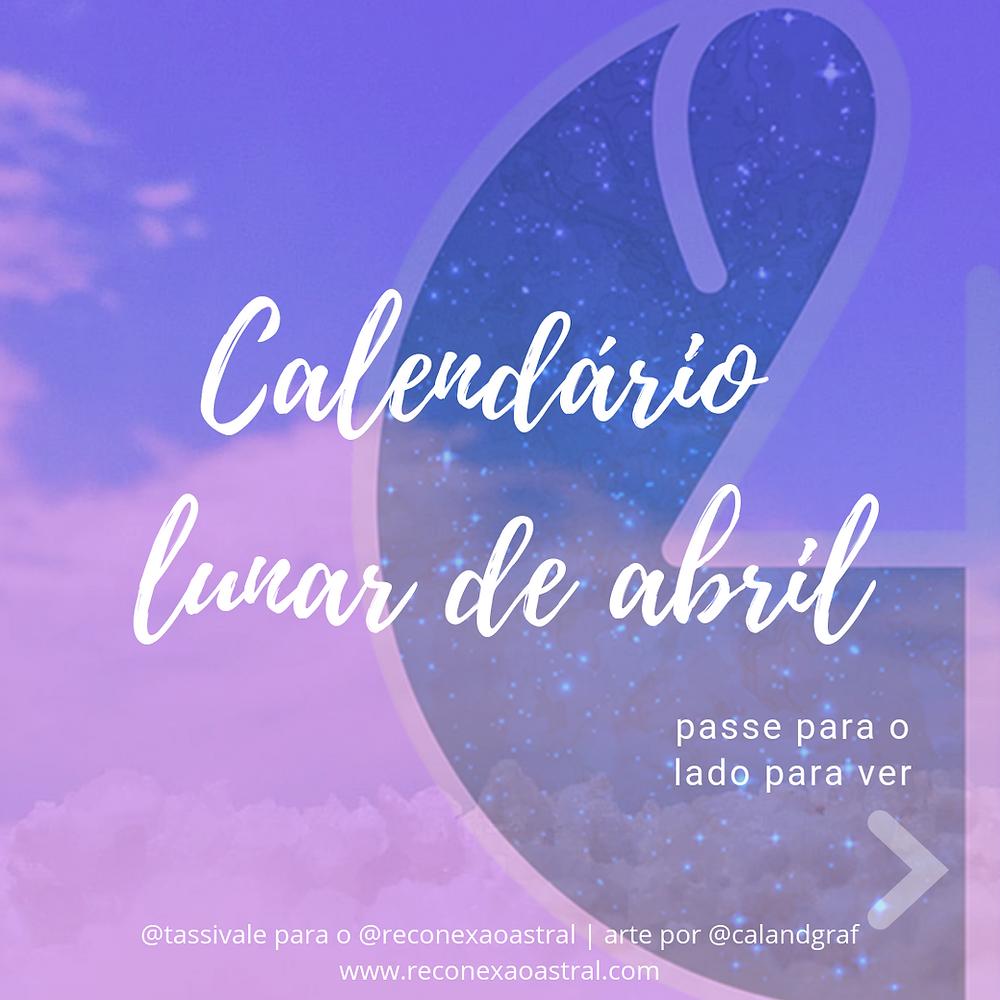 Calendário Lunar Abril @tassivale Tassiana Vale D' Elboux Reconexão Astral Tassi Vale