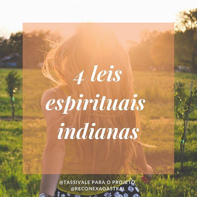 Quatro leis espirituais indianas @tassivale Tassiana Vale D' Elboux Tassi Vale