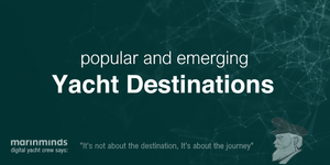 Popular and Emerging Yacht Destinations