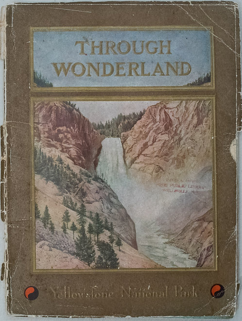 1910 'Through Wonderland' Yellowstone Brochure, including Railroad Map