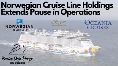 Norwegian Cruise Line Holdings Extends Operations Halt