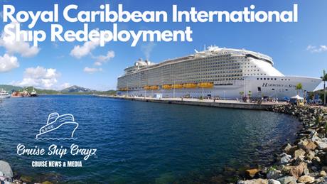 Royal Caribbean International Ship Redeployment