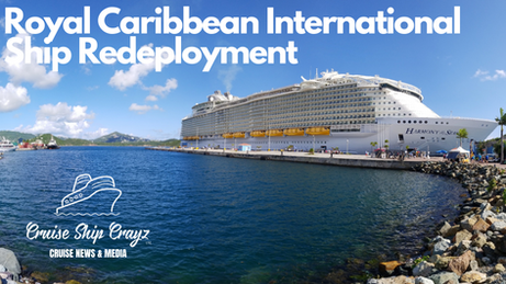 Royal Caribbean International Ship Redeployment
