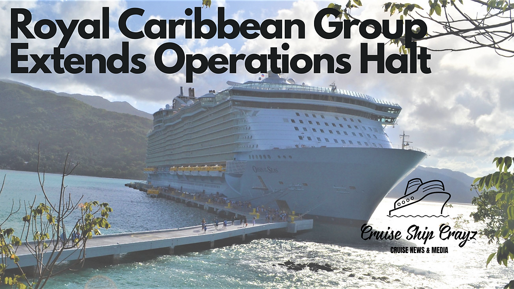 Royal Caribbean Group Extends Operational Halt