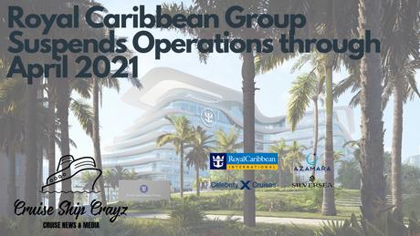 Royal Caribbean Group Extends Sailing Suspension Through April