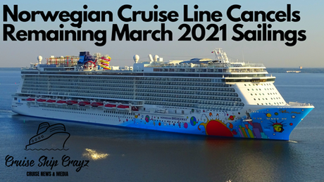 Norwegian Cruise Line Cancels Remaining March 2021 Sailings