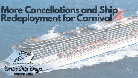 Further Cancellations and Ship Redeployment for Carnival