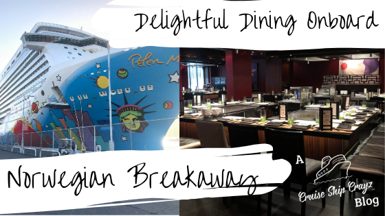 Dining onboard norwegian breakaway cruise ship