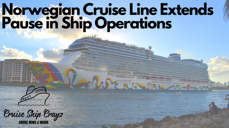 Norwegian Cruise Line Extends Opearions Halt.