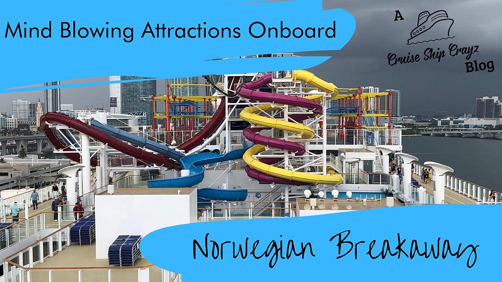 Mind Blowing Attractions onboard Norwegian Breakaway | A Cruise Ship Crayz Blog