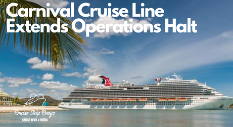 Carnival Cruise Line Extends Operations Halt