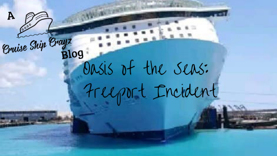Oasis of the Seas: Freeport Incident