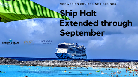 Norwegian Cruise Line Holdings Entends Ship Operations Halt in to the Fall