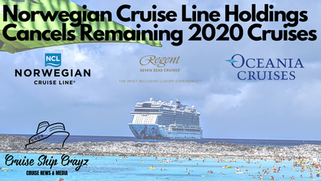 Norwegian Cruise Line Holdings Cancels Remaining 2020 Sailings