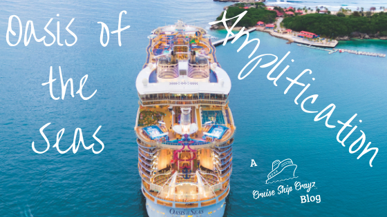 Oasis of the Seas Amplification  Blog CSC