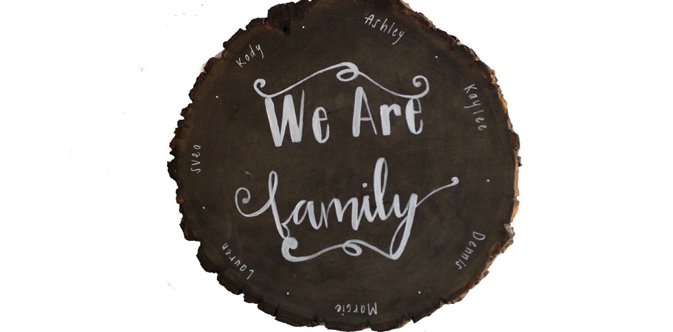 We are Family - stained wood
