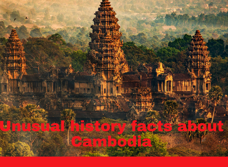 5 Unusual History Facts About Cambodia