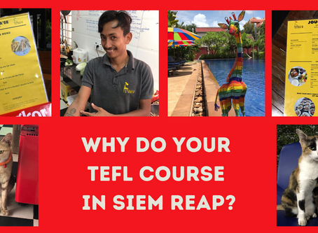 Why do your TEFL course in Siem Reap?